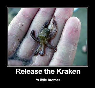 "A tiny squid, beneath the text, ""Release the Kraken"", and in tiny font, ""'s little brother."""